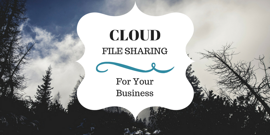 Cloud File Sharing For Your Business