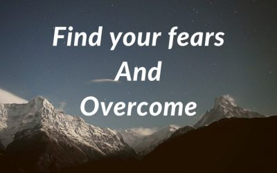 Find Your Fears and Overcome